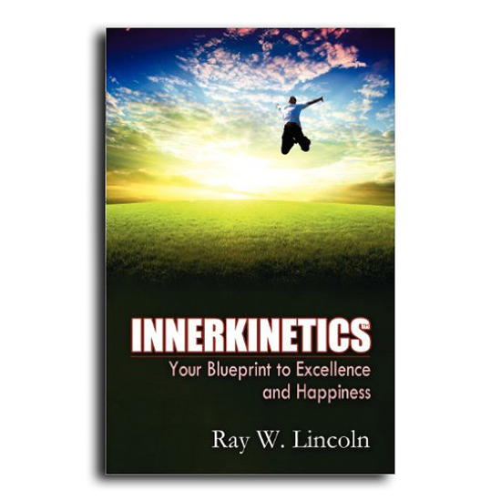 Innerkinetics your blueprint to success and happiness ray w innerkinetics book cover malvernweather Gallery